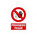 PROHIBIDO PASAR CON ROTULO